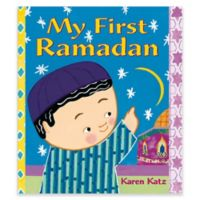 """""""My First Ramadan"""" by Karen Katz"""