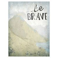 "GreenBox Art® Posters That Stick ""Be Brave"" Wall Art"