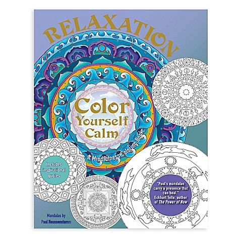 Color Yourself Calm Relaxation A Mindfulness Coloring Book