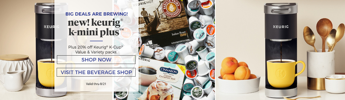 Big Deals are brewing! New! Keurig k-mini plus