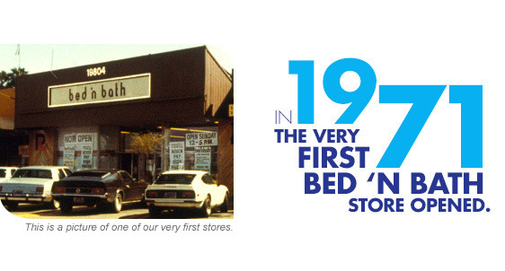 In 1971 the first Bed n' Bath opened