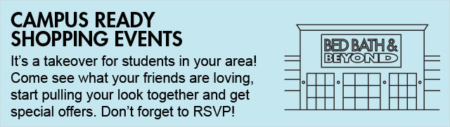 Campus Ready Shopping Events - It's a takeover for students in your area! Come see what your friends are loving, start pulling your look together and get special offers. Don't forget to RSVP!