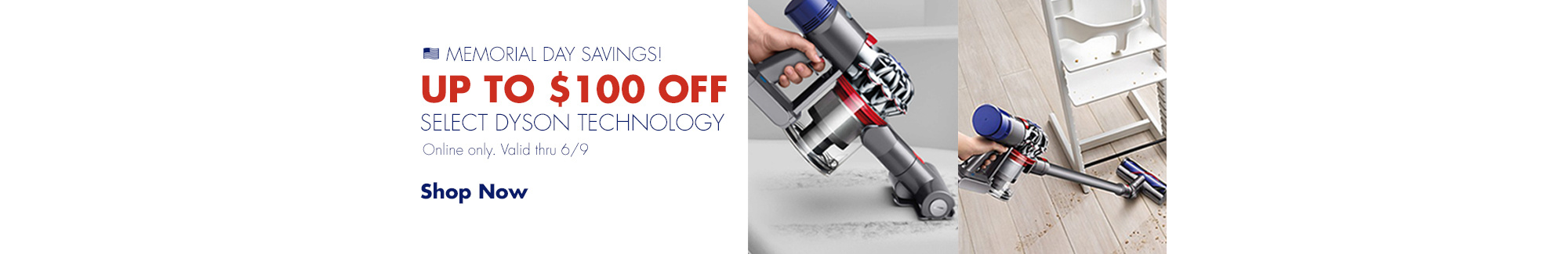 Memorial Day Dyson Deals. Up to $100 off select dyson