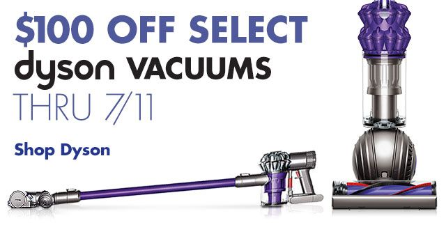 Shop $100 off Select Dyson Vacuums