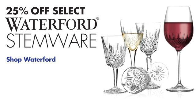 25% Off Select Waterford Stemware Shop Now