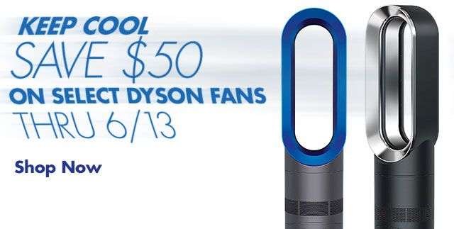 Save $50 on Select Dyson Fans thru 6/13