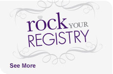 rock your registry. See more.