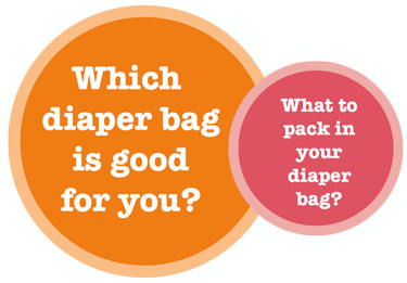 Which diaper bag is good for you? What to pack in your diaper bag?