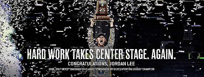 Hard work takes center stage, again. Congratulations, Jordan Lee, 2018, 2017 GEICO Bassmaster Classic presented by Dicks Sporting Goods Champion