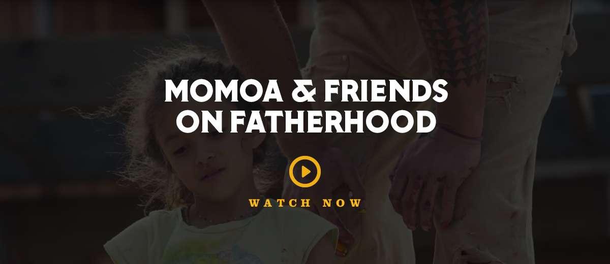 Momoa and Friends on Fatherhood