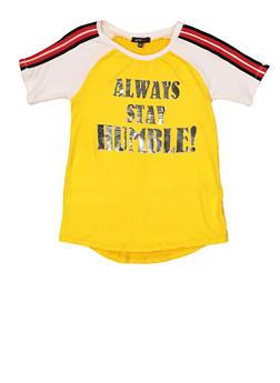 Girls 7-16 Always Stay Humble Baseball Tee - 1635038340094