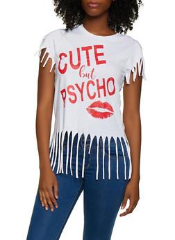 Cute But Psycho Fringe Tee - 3032033876624