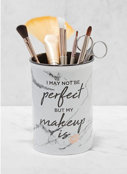 I May Not Be Perfect But My Makeup Is Brush Holder - 5132024900574