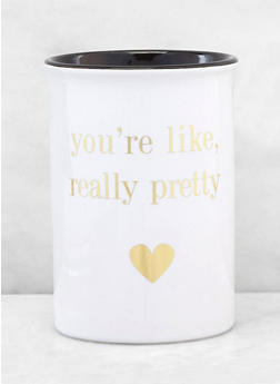 Youre Like Really Pretty Decorative Brush Holder - 7132024900312
