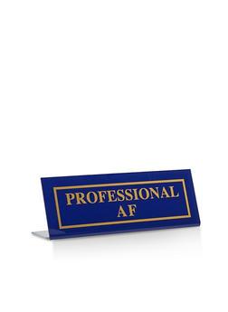 Professional AF Plastic Desk Sign - 7132075637760