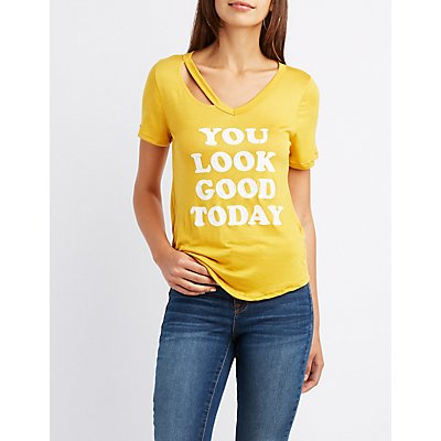 You Look Good Today Cut-Out Tee