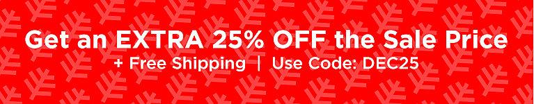 Sale on Sale Styles! Use Code DEC25