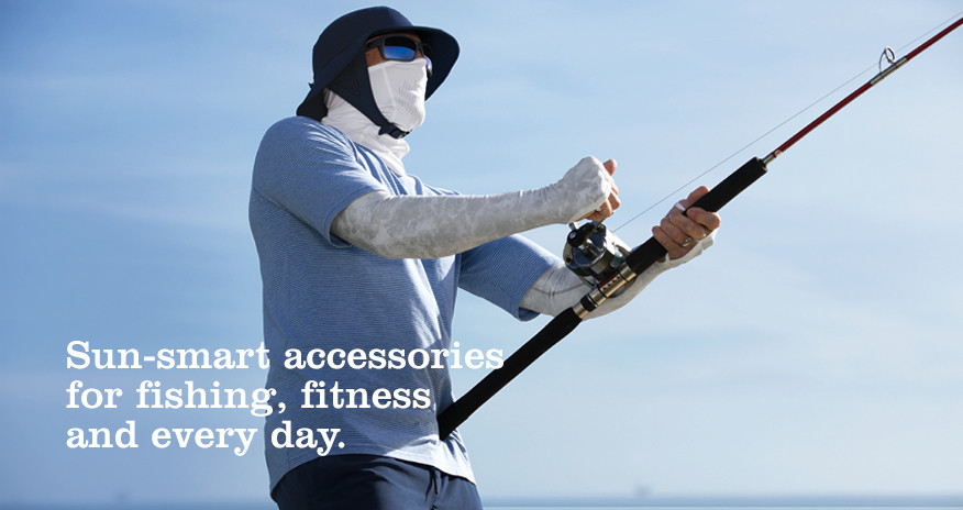 Sun-smart accessories for fishing, fitness and every day.