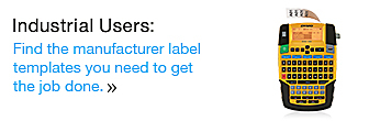 Industrial Users: Find the manufacturer label templates you need to get the job done.