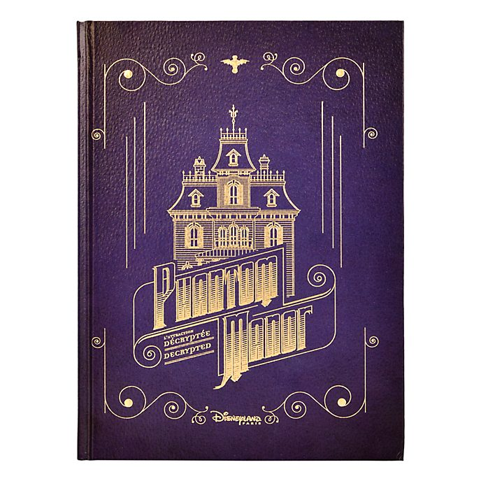 Disneyland Paris Livre Phantom Manor L Attraction Decryptee
