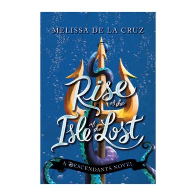 Rise of the Isle of the Lost - a Descendants novel