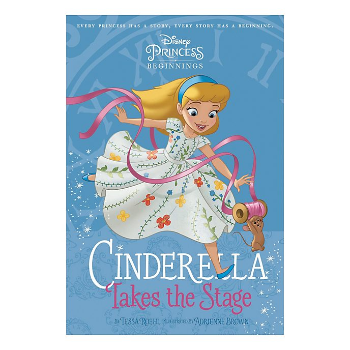 Cinderella Takes the Stage - Disney Princess Beginnings book