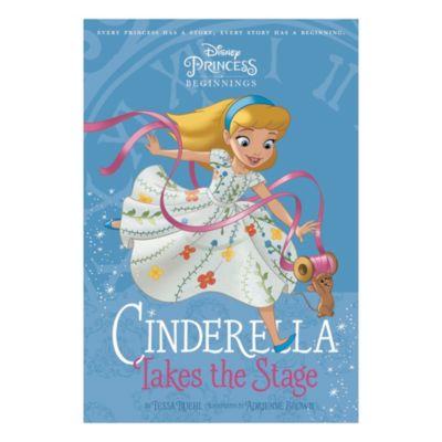 Cinderella Takes the Stage - Disney Princess Beginnings book