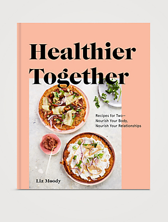 PENGUIN RANDOM HOUSE Healthier Together Cookbook: Recipes for Two - Nourish Your Body, Nourish Your Relationships Gifts