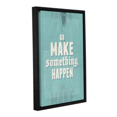 Go Make Something Happen Floater-Framed Gallery Wrapped Canvas