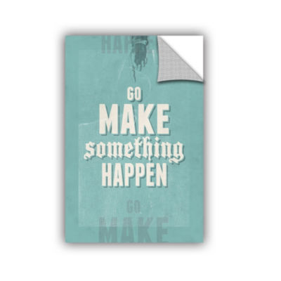 Go Make Something Happen Removable Wall Decal