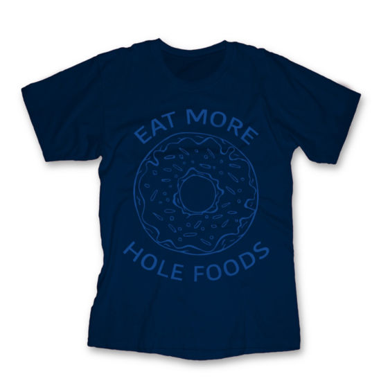 Eat More Hole Foods Graphic Tee