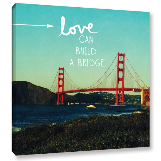 Love Can Build Gallery Wrapped Canvas