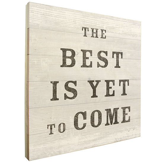 The Best is Yet to Come Wall Sign
