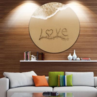 Design Art Love Written on Sandy Seashore SeashoreMetal Circle Wall Art
