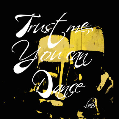 Trust Me You Can Dance Beer Canvas Art