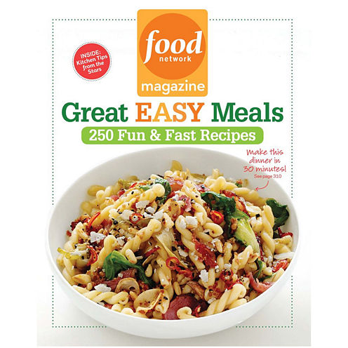 Food Network Magazine—Great Easy Meals: 250 Fun & Fast Recipes