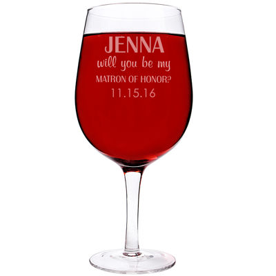 """Cathy's Concepts Personalized """"Will You Be My Matron of Honor?"""" XL Wine Glass"""