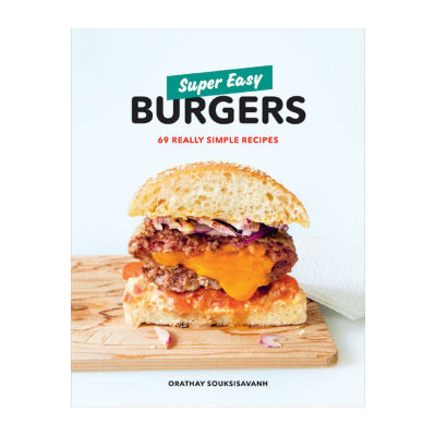 Cookbook Super Easy Burgers: 69 Really Simple Recipes