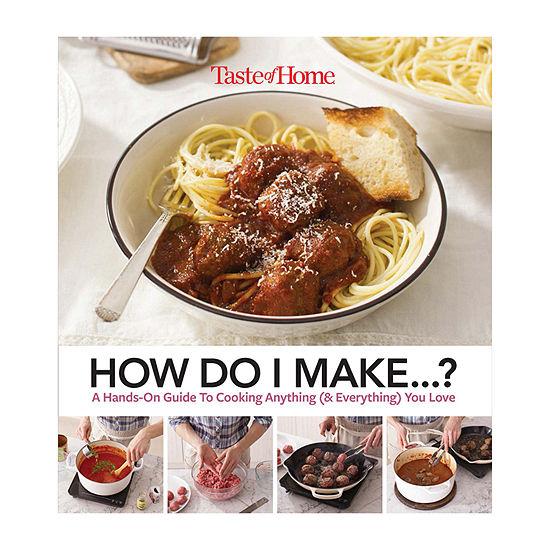 Taste Of Home How Do I Make...?