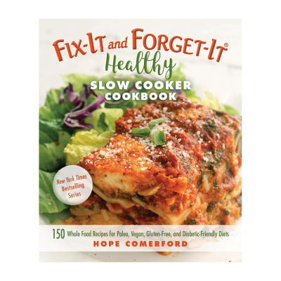 Cookbook Fix-It And Forget-It Healthy Slow Cooker Cookbook