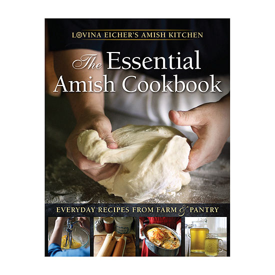 The Essential Amish Cookbook: Everyday Recipes From Farm & Pantry