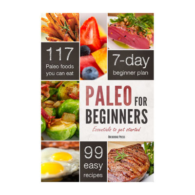 Cookbook Paleo For Beginners: The Guide To Getting Started
