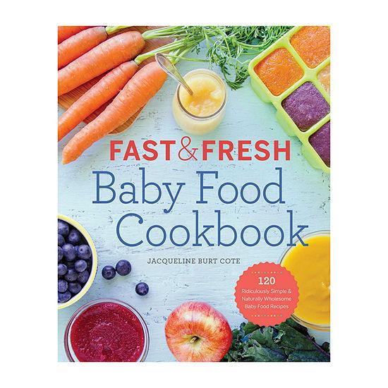 Fast & Fresh Baby Food Cookbook