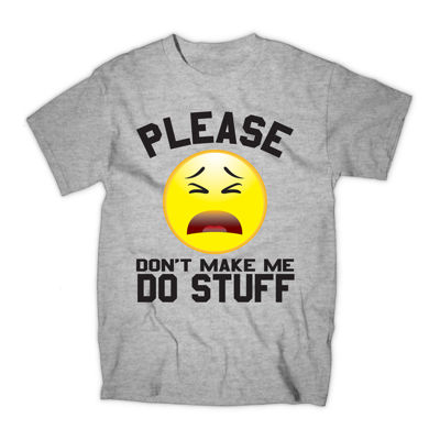 Don't Make Me Do Stuff Graphic Tee