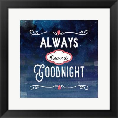 Always Kiss Me Goodnight Framed Print Wall Art