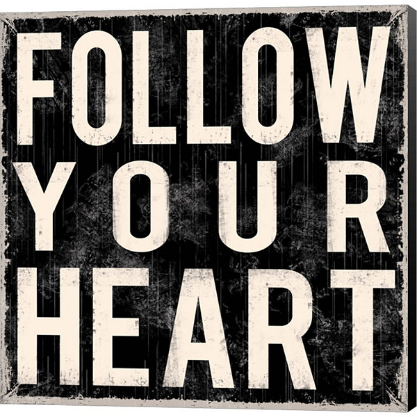 Follow Your Heart Gallery Wrapped Canvas Wall ArtOn Deep Stretch Bars