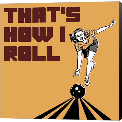 That's How I Roll - Woman Gallery Wrapped Canvas Wall Art On Deep Stretch Bars