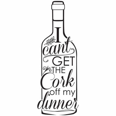 Brewster Wall Uncork Your Dinner Wall Quote Wall Decal