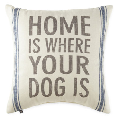 "PAW & TAIL ""Home Is Where Your Dog Is"" Decorative Pillow"