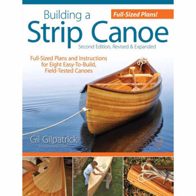 Building a Strip Canoe: Full-Sized Plans and Instructions for Eight Easy-To-Build, Field-Tested Canoes